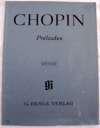 Chopin Preludes Piano Complete, Urtext edition  by  Frédéric Chopin