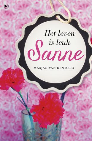 Sanne het leven is leuk  by  Marjan van den Berg
