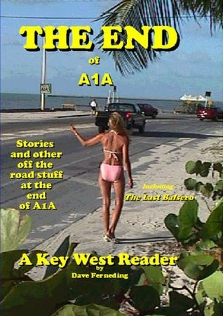 The End of A1A  by  Dave Ferneding
