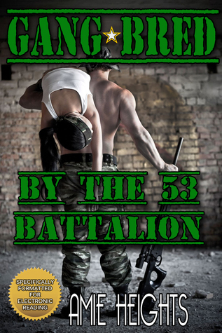 Gangbred the 53rd Battalion by Amie Heights