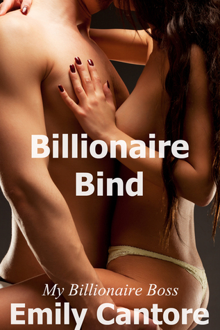 Billionaire Bind (My Billionaire Boss, #7) Emily Cantore