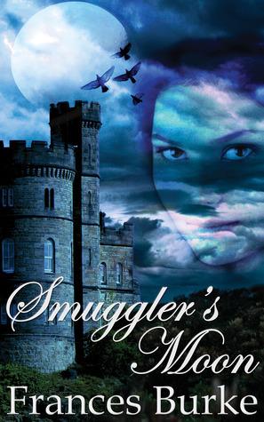 Smugglers Moon  by  Frances Burke