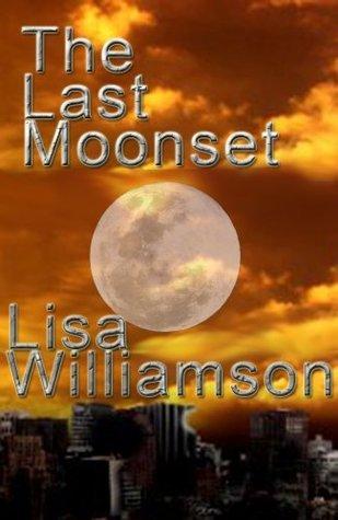 The Last Moonset Lisa Williamson
