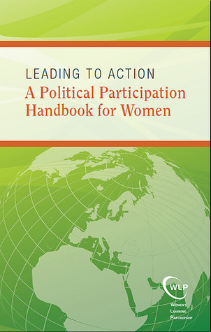 Leading to Action: A Political Participation Handbook for Women Mahnaz Afkhami