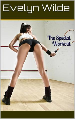 The Special Workout  by  Evelyn Wilde