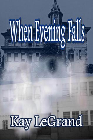 When Evening Falls Kay LeGrand