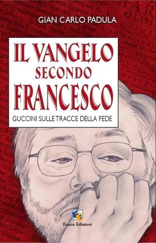 Il Vangelo secondo Francesco  by  Giancarlo Padula