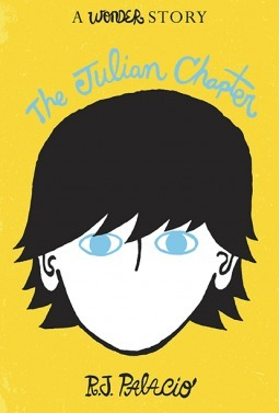 The Julian Chapter: A Wonder Story R.J. Palacio