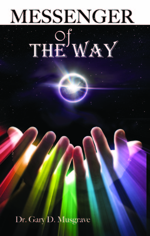 Messenger of The Way  by  Gary Musgrave