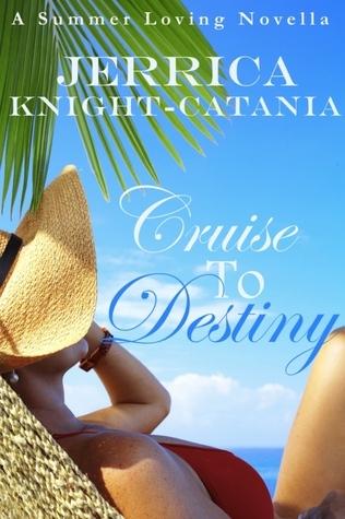 Cruise to Destiny (Contemporary Romance Novella)  by  Jerrica Knight-Catania