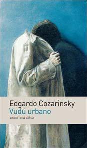 Vudú urbano  by  Edgardo Cozarinsky