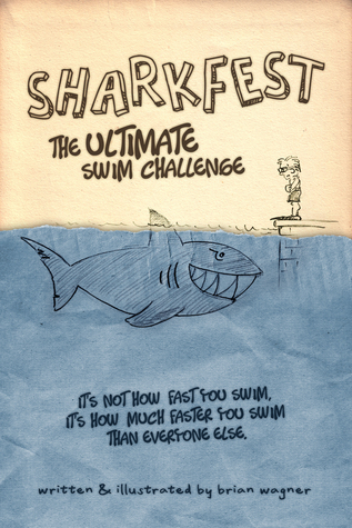 Sharkfest: The Ultimate Swim Challenge  by  Brian Wagner