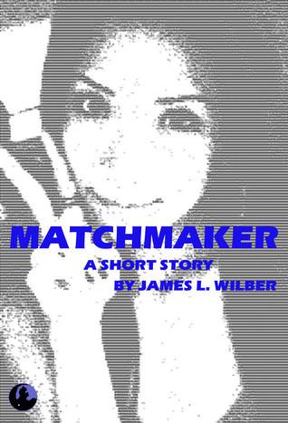 Matchmaker  by  James L. Wilber