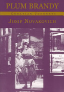 Plum Brandy: Croation Journeys  by  Josip Novakovich
