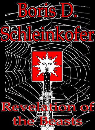 Revelation of the Beasts Boris D. Schleinkofer