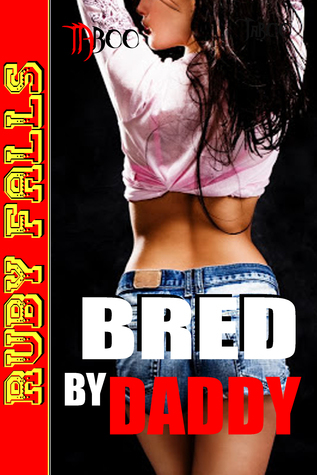 Bred  by  Daddy by Ruby Falls