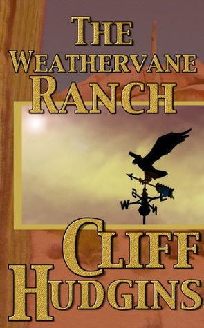 The Weathervane Ranch (Viejo #5) Cliff Hudgins