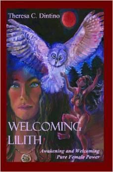 welcoming lilith  by  Theresa C. Dintino