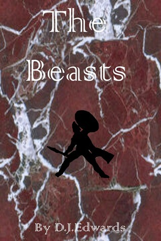 The Beasts (Book One of The Erea series) Daniel Edwards