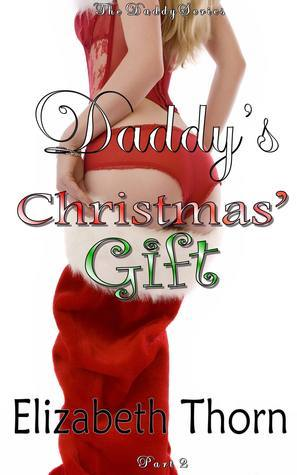 Daddys Christmas Gift: The Daddy Series Part 2  by  Elizabeth Thorn