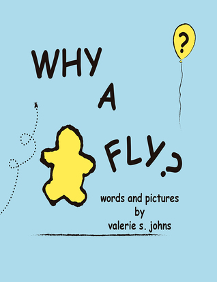 Why A Fly  by  Valerie Johns