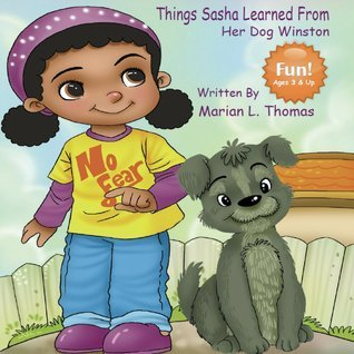 Things Sasha Learned From Her Dog Winston  by  Marian L. Thomas