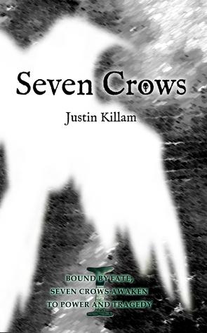 Seven Crows  by  Justin Killam