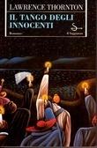 Il tango degli innocenti  by  Lawrence Thornton