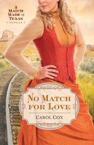 No Match for Love (A Match Made in Texas #3)  by  Carol Cox