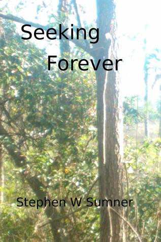 Seeking Forever  by  Stephen Sumner