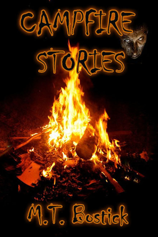 Campfire Stories  by  M.T. Bostick