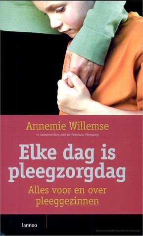 Elke dag is pleegzorgdag  by  Annemie Willemse