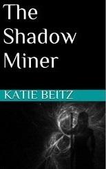 The Shadow Miner Katie Beitz