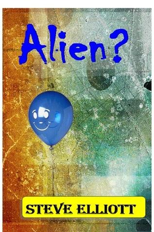 Alien?  by  Steve Elliott