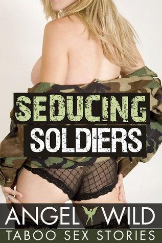 Seducing Soldiers  by  Angel Wild