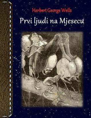 Prvi ljudi na Mjesecu  by  H.G. Wells