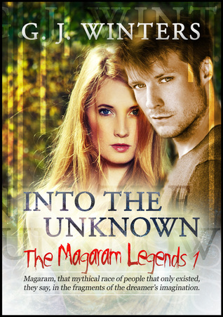 The Magaram Legends 1: Into the Unknown  by  G.J. Winters