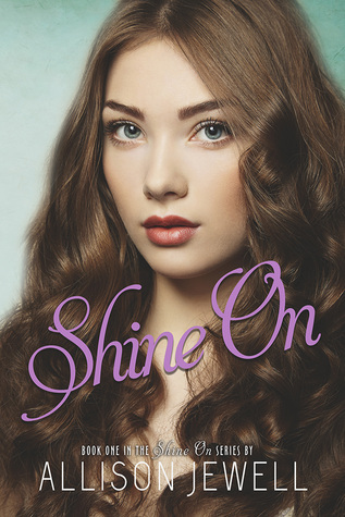 Shine On  by  Allison Jewell