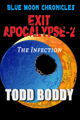 Exit Apocalypse-2 The Infection  by  Todd Boddy