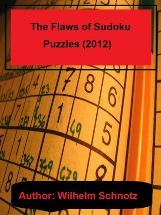 The flaws of Sudoku puzzles (2012)  by  Wilhelm Schnotz
