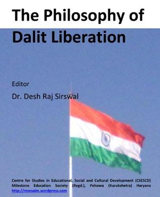 The Philosophy of Dalit Liberation Desh Raj Sirswal