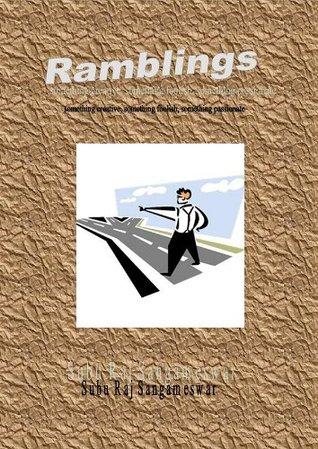 Ramblings - Something Creative, Something Foolish, Something Passionate Subu Raj Sangameswar