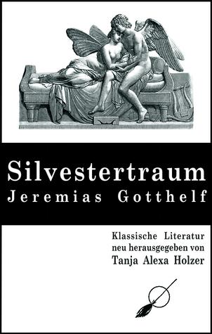 Silvestertraum  by  Jeremias Gotthelf