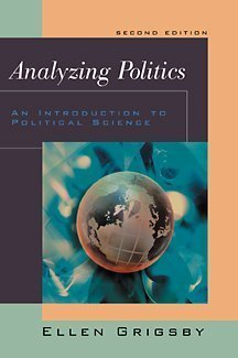Analyzing Politics: An Introduction to Political Science [With Infotrac] Ellen Grigsby