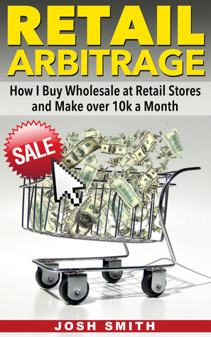 Retail Arbitrage How I Buy Wholesale at Retail Stores and Make over 10k a Month Josh Smith