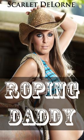 Roping Daddy  by  Scarlet DeLorne