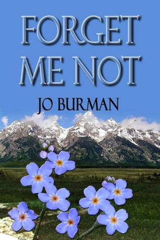 Forget Me Not  by  Jo Burman