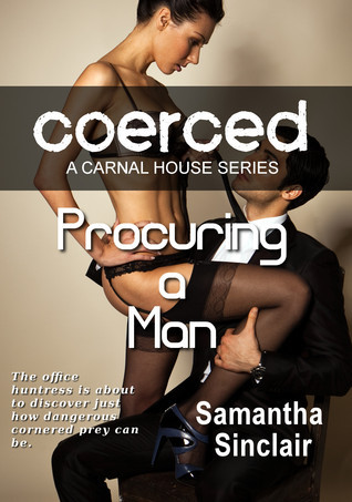 Coerced: Procuring a Man Samantha Sinclair
