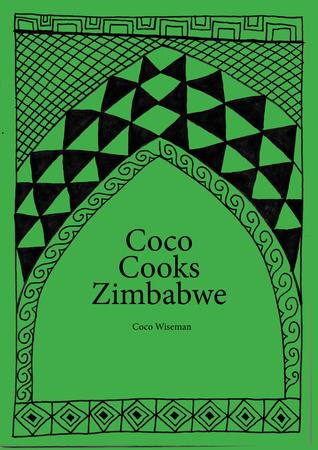 Coco Cooks Zimbabwe Coco Wiseman