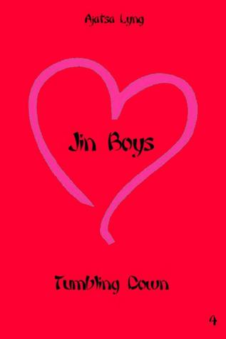 Jin Boys Volume 4: Tumbling Down Ajatsa Lyng